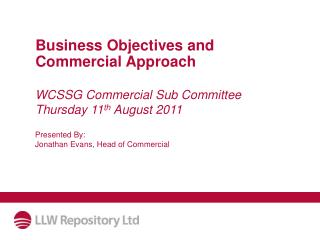 WCSSG Commercial Sub Committee  Thursday 11 th  August 2011
