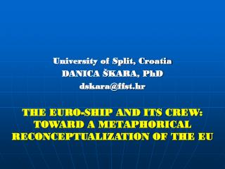 University of Split, Croatia DANICA ŠKARA, PhD dskara@ffst.hr