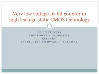 Very low voltage 16-bit counter in high leakage static CMOS technology