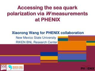 Accessing the sea quark polarization via  W  measurements  at  PHENIX
