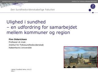 Ulighed i sundhed  – en udfordring  for samarbejdet  mellem kommuner  og region