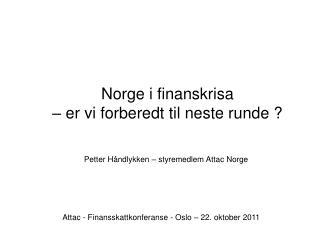 Norge i finanskrisa   – er vi forberedt til neste runde ?