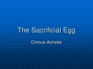 The Sacrificial Egg