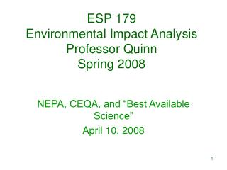 ESP 179 Environmental Impact Analysis Professor Quinn Spring 2008