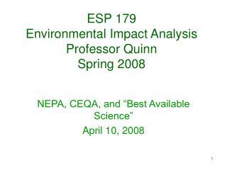 ESP 179 Environmental Impact Analysis Professor Quinn Spring 2008