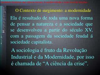 Contexto histórico das ciência sociais. A modernidade e suas transformações