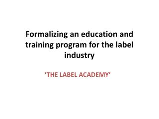 Formalizing an education and training program for the label industry