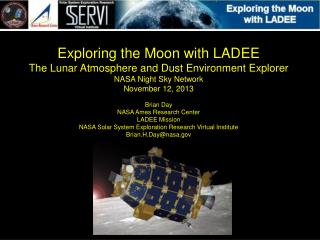 Exploring the Moon with LADEE The Lunar Atmosphere and Dust Environment Explorer
