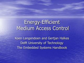 Energy-Efficient  Medium Access Control