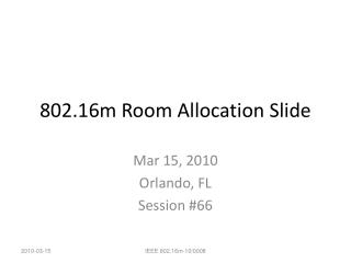 802.16m Room Allocation Slide