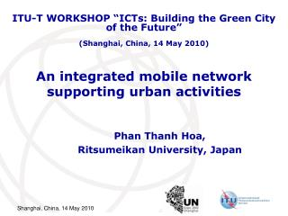 An integrated mobile network supporting urban activities