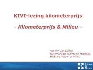 KIVI-lezing kilometerprijs - Kilometerprijs & Milieu -