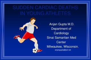 SUDDEN CARDIAC DEATHS IN YOUNG ATHLETES