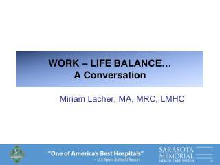 WORK – LIFE BALANCE… A Conversation