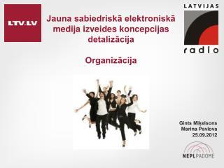 Jauna sabiedriskā elektroniskā medija izveides koncepcijas detalizācija Organizācija