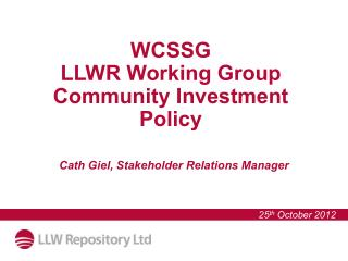 WCSSG  LLWR Working Group Community Investment Policy