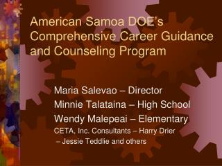 American Samoa DOE�s Comprehensive Career Guidance and Counseling Program