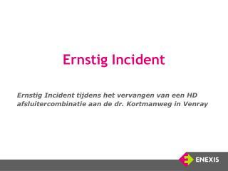 Ernstig Incident