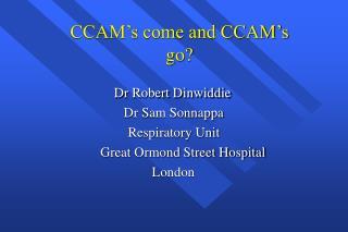 CCAM s come and CCAM s go