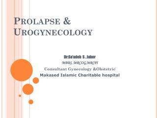 Prolapse  &  Urogynecology