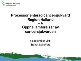Processorienterad cancersjukvård Region Halland och Öppna jämförelser av cancersjukvården