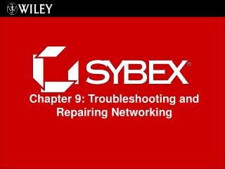 Chapter 9: Troubleshooting and Repairing Networking