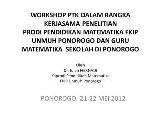 PONOROGO , 21-22 MEI 2012