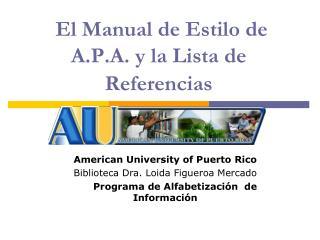El Manual de Estilo de A.P.A. y la Lista de Referencias