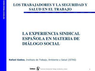 Rafael Gadea.  Instituto  de Trabajo,  Ambiente  y Salud  (ISTAS)