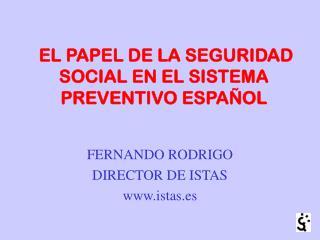 EL PAPEL DE LA SEGURIDAD SOCIAL EN EL SISTEMA PREVENTIVO ESPAÑOL