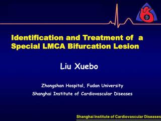 Zhongshan Hospital, Fudan University      Shanghai Institute of Cardiovascular Diseases