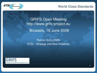 GRIFS Open Meeting grifs-project.eu Brussels, 18 June 2008