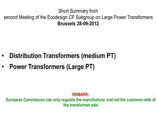 Distribution Transformers (medium PT) Power Transformers (Large PT)