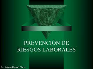 PREVENCI�N DE RIESGOS LABORALES