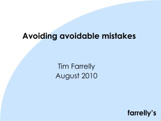 Avoiding avoidable mistakes