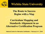 The Route to Success  Begins with a Map  Curriculum Mapping and  Standards Alignment in an Alternative Certification Pro