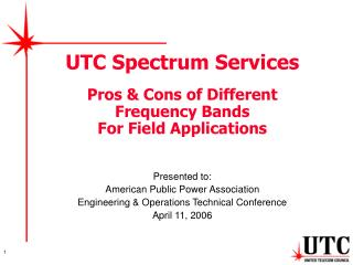 UTC Spectrum Services Pros & Cons of Different Frequency Bands For Field Applications