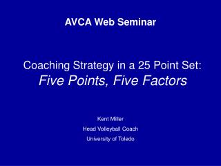 Coaching Strategy in a 25 Point Set: Five Points, Five Factors