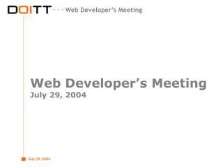 Web Developer's Meeting July 29, 2004