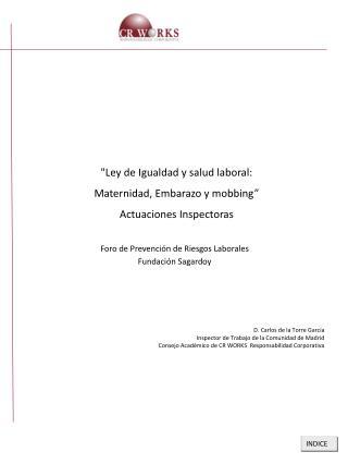 """""""Ley de Igualdad y salud laboral:  Maternidad, Embarazo y mobbing"""" Actuaciones Inspectoras"""