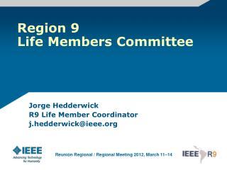 Region 9 Life Members Committee