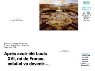 Après avoir été Louis XVI, roi de France, celui-ci va devenir….