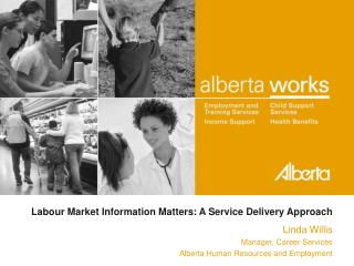 Labour Market Information Matters: A Service Delivery Approach
