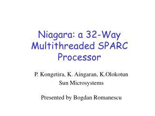 Niagara: a 32-Way Multithreaded SPARC Processor