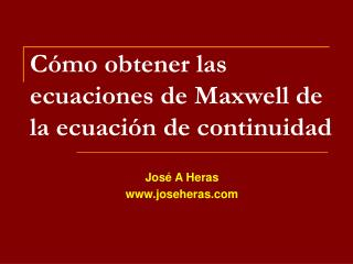 Cómo obtener las ecuaciones de Maxwell de la ecuación de continuidad