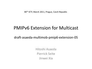 PMIPv6 Extension for Multicast draft-asaeda-multimob-pmip6-extension-05