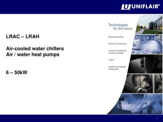 LRAC –  LRAH   Air-cooled water chillers  Air / water heat pumps 6 – 50kW