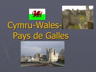 Cymru -Wales- Le Pays de  Galles