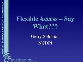 Flexible Access � Say What???
