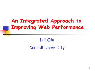 An Integrated Approach to Improving Web Performance
